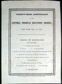 Twenty-Third Anniversary of the Central American Education Society, New York, May 13, 1841. Order of Exercises... [Broadside]