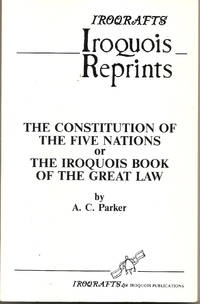 The Constitution of the Five Nations of The Iroquois Book of the Great Law