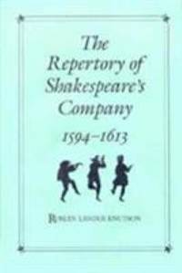 The Repertory of Shakespeare's Company, 1594-1613 by Roslyn Lander Knutson - Hardcover - 1991 - from ThriftBooks (SKU: G1557281912I3N10)