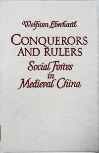 Conquerors and Rulers Social Forces in Medieval China