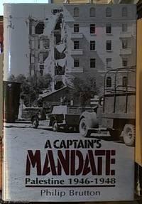 image of A Captain's Mandate; Palestine, 1946-48