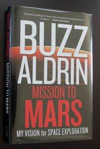 Mission to Mars: My Vision for Space Exploration - Signed