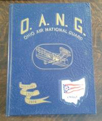 O. A. N. G. Ohio Air National Guard History 1924 - 1974