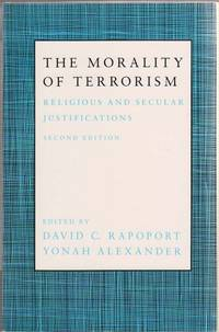 The Morality of Terrorism:   Religious and Secular Justifications