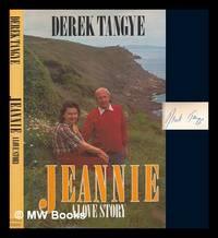 Jeannie : a love story / Derek Tangye