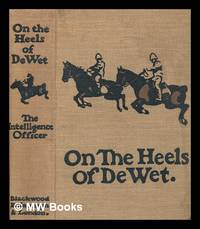 On the heels of De Wet by  Lionel James - First Edition - 1902 - from MW Books Ltd. (SKU: 253594)