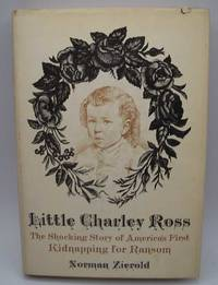 image of Little Charley Ross: America's First Kidnapping for Ransom