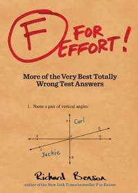 image of F for Effort!: More of the Very Best Totally Wrong Test Answers