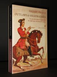 Outlaws and Highwaymen: The Cult of the Robber in England from the Middle Ages to the Nineteenth Century