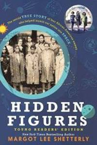 Hidden Figures (Young Readers' Edition) (Turtleback School & Library Binding Edition) by Margot Lee Shetterly - 2016-12-06
