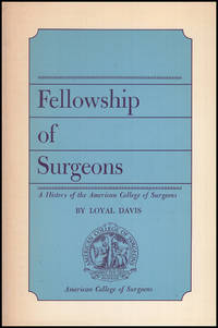 Fellowship of Surgeons: A history of the American College of Surgeons