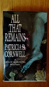 All that remains. by  Patricia D.: Cornwell - 1st UK edition, preceding 1st US edition. - 1992. - from Jef Kay (SKU: 247)