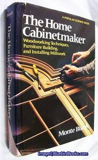 The Home Cabinetmaker  Woodworking techniques, furniture building, and  installing millwork