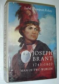 Joseph Brant, 1743-1807, man of two worlds (An Iroquois book)