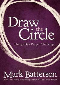 image of Draw the Circle: The 40 Day Prayer Challenge