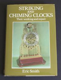 image of Striking and Chiming Clocks - Their working and repair