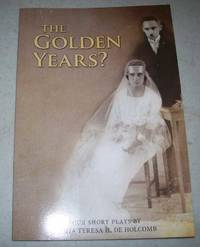 The Golden Years: Four Short Plays