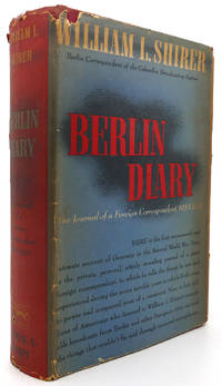 BERLIN DIARY The Journal of a Foreign Correspondent, 1934-1941 by William L. Shirer - First Edition; Early Printing - 1941 - from Rare Book Cellar and Biblio.com