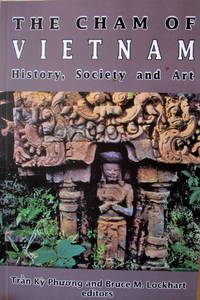 The Cham of Vietnam: History, Society & Art