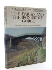 Darbys and the Ironbridge Gorge (Great engineers and their works)