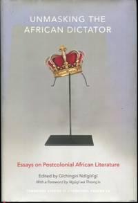 Unmasking the African Dictator: Essays on Postcolonial African Literature (Tenn Studies Literature)