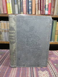 Essays on the Preaching Required by the Times, and the Best Methods of Obtaining It; with Reminiscences and Illustrations of Methodist Preaching.  Including Rules for Extemporaneous Preaching, and Characteristic Sketches of Olin, Fisk, Bascom, Cookman, Summerfield, and Other Noted Extemporaneous Preachers