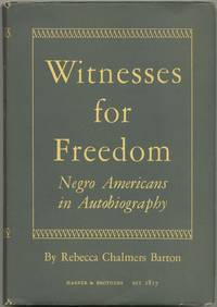 Witnesses for Freedom: Negro Americans in Autobiography