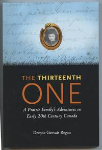 image of The Thirteenth One: A Prairie Family's Adventures in Early 20th Century Canada