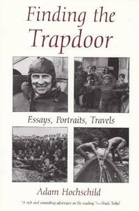 Finding the Trap Door: Essays  Portraits  Travels