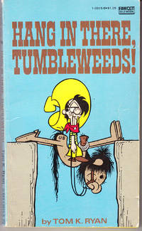 Hang in There, Tumbleweeds!