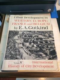 image of Urban Development in Western Europe: France and Belgium (International History of City Development, Volume V)