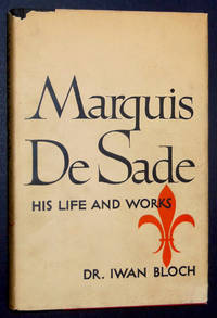 Marquis De Sade: His Life and Works by  Iwan; James Bruce Block - Hardcover - 1948 - from A&D Books and Biblio.com