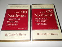 The Old Northwest : Pioneer Period, 1815-1840 (TWO VOLUME SET)