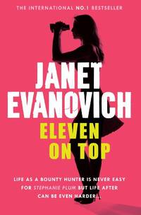 Eleven On Top: A fast-paced and witty adventure of chaos and criminals (Stephanie Plum 11)