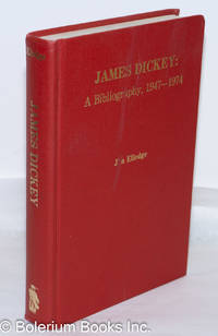 image of James Dickey: A Bibliography, 1947-1974