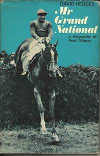 Mr Grand National: The Story of Fred Winter, jockey and trainer