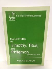 image of The Letters to Timothy, Titus, and Philemon (The Daily Study Bible Series)