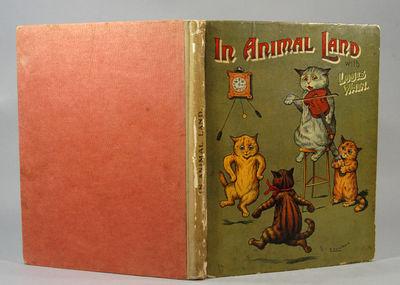 1904. WAIN, Louis. WAIN, Louis. IN ANIMAL LAND WITH LOUIS WAIN. London: S. W. Partridge & Co. . pp. ...