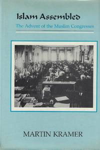 image of Islam Assembled: The Advent of the Muslim Congresses