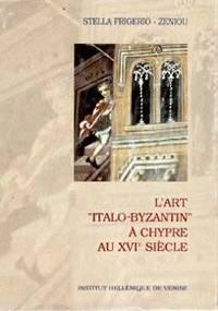 "L'art ""Italo-Byzantin"" a Chypre au XVIe siecle"