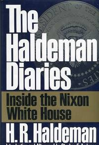 image of The Haldeman Diaries; Inside The Nixon White House; Introduction and Afterword By Stephen E. Ambrose