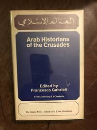 image of Arab Historians of the Crusades Selected and Translated from the Arabic Sources