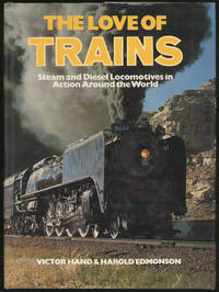 image of The Love of Trains: Steam and Diesel Locomotives in Action Around the World