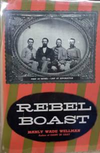 image of Rebel Boast:  First at Bethel, Last at Appomattox