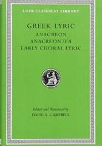 Greek Lyric II: Anacreon, Anacreontea, Choral Lyric from Olympis to Alcman (Loeb Classical Library No. 143) (Volume II) by Anacreon - Hardcover - 1988-02-09 - from Books Express (SKU: 0674991583n)