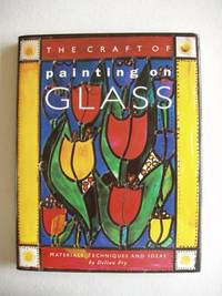 image of The Craft of Painting On Glass  -  Materials, Techniques and Ideas