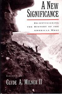 image of A New Significance : Re-Envisioning the History of the American West