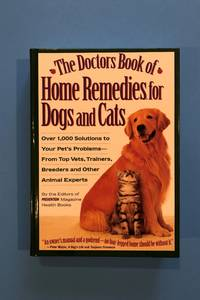 The Doctor's Book of Home Remedies for Dogs and Cats