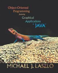 Object-Oriented Programming featuring Graphical Applications in Java by Michael J. Laszlo - 2001-03-09