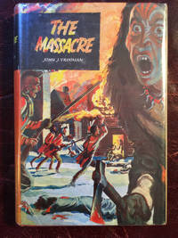 The Massacre by John J.Vrooman - 1st Edition - 1954 - from Three Geese In Flight Celtic Books and Biblio.com